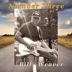 Bill Weaver Number Three Album