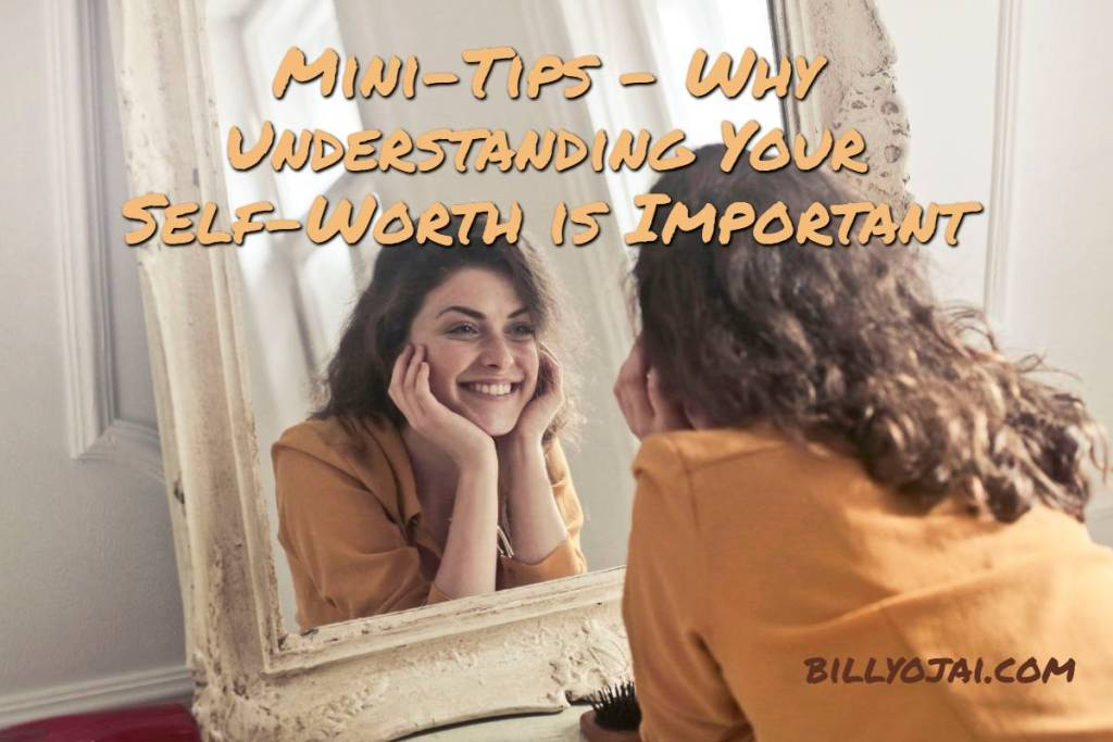Mini-Tips - Why Understanding Your Self-Worth is Important
