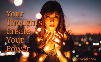 Your Thoughts Create Your Power