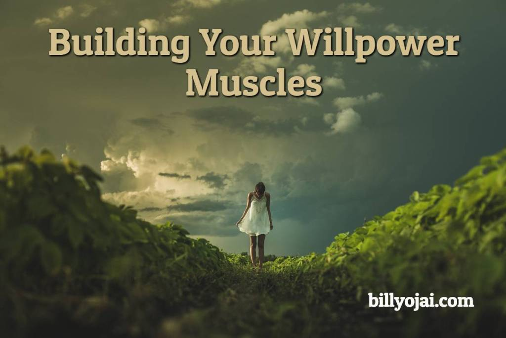 Building Your Willpower Muscles