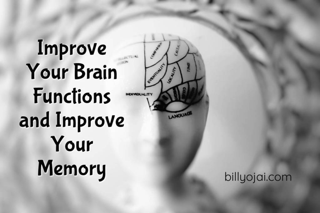Improve Your Brain Functions and Improve Your Memory