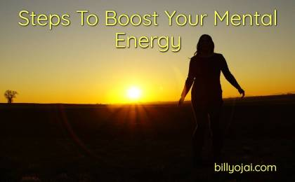 Steps To Boost Your Mental Energy