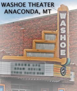Washoe Theater, Anaconda, MT