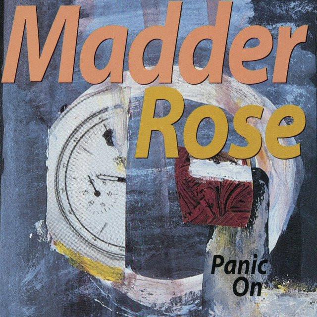 Madder Rose - Panic On