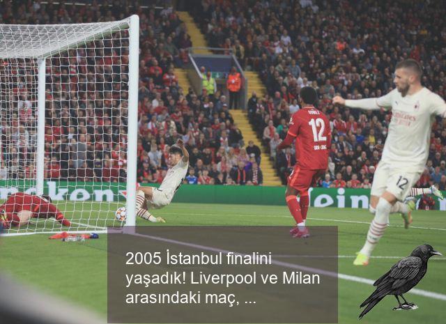 2005 istanbul finalini yasadik liverpool ve milan arasindaki mac yine nefesleri kesti 1 qwzcfhm6