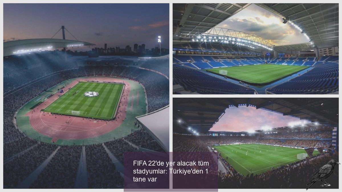 fifa 22de yer alacak tum stadyumlar turkiyeden 1 tane var 1 5jrmd2kb