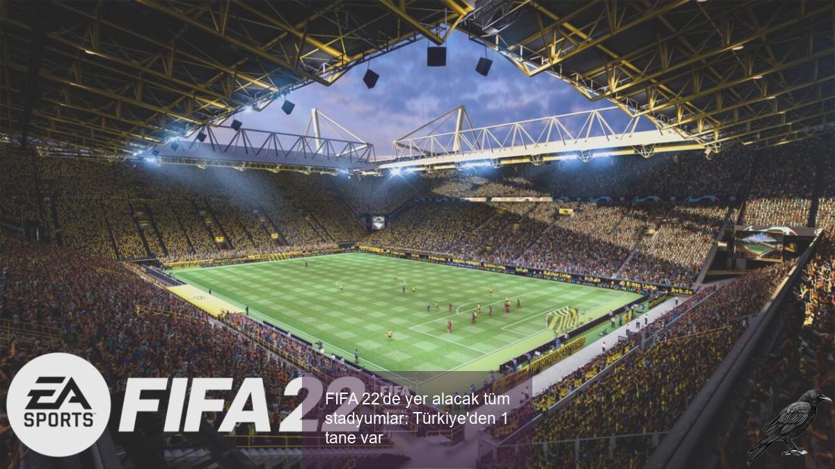 fifa 22de yer alacak tum stadyumlar turkiyeden 1 tane var 2 st7gsgau