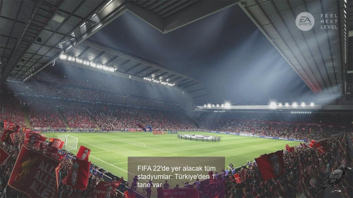 fifa 22de yer alacak tum stadyumlar turkiyeden 1 tane var 3