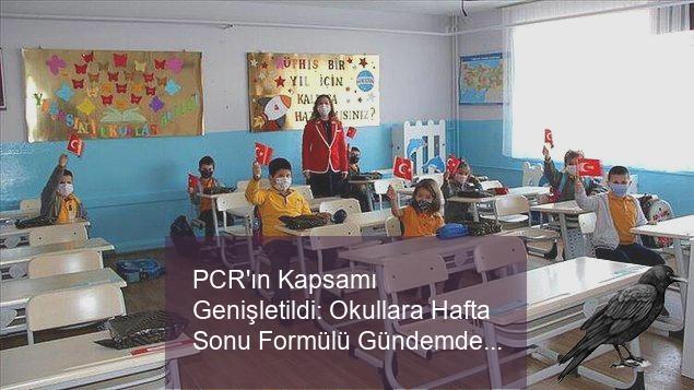 pcrin kapsami genisletildi okullara hafta sonu formulu gundemde 2 ttk2dvbw