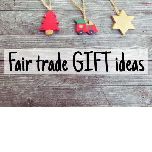 Fair trade gift ideas for the whole family