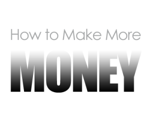 Image result for how to make more money