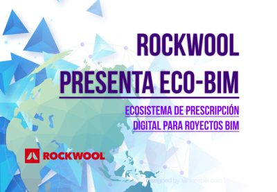 ROCKWOOL ECO-BIM - BIMCHANNEL BIMETICA - PRESCRIPCION DEGITAL DE OBJETOS BIM