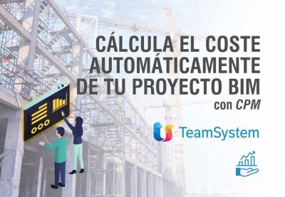bimchannel-TEAM-SYSTEM-Calcule-el-coste-de-tu-proyecto-BIM-de-forma-automática-mediante-CPM
