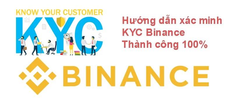 KYC Binance là gì? Hướng dẫn xác minh KYC Binance thành công 100% -
