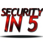 I Have A New Podcast! Security In 5 Is Live!