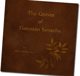 The Groves of Fionntán Senechs