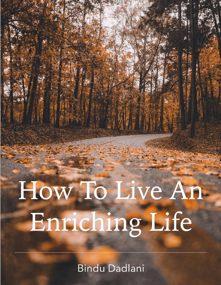 live an enriching life