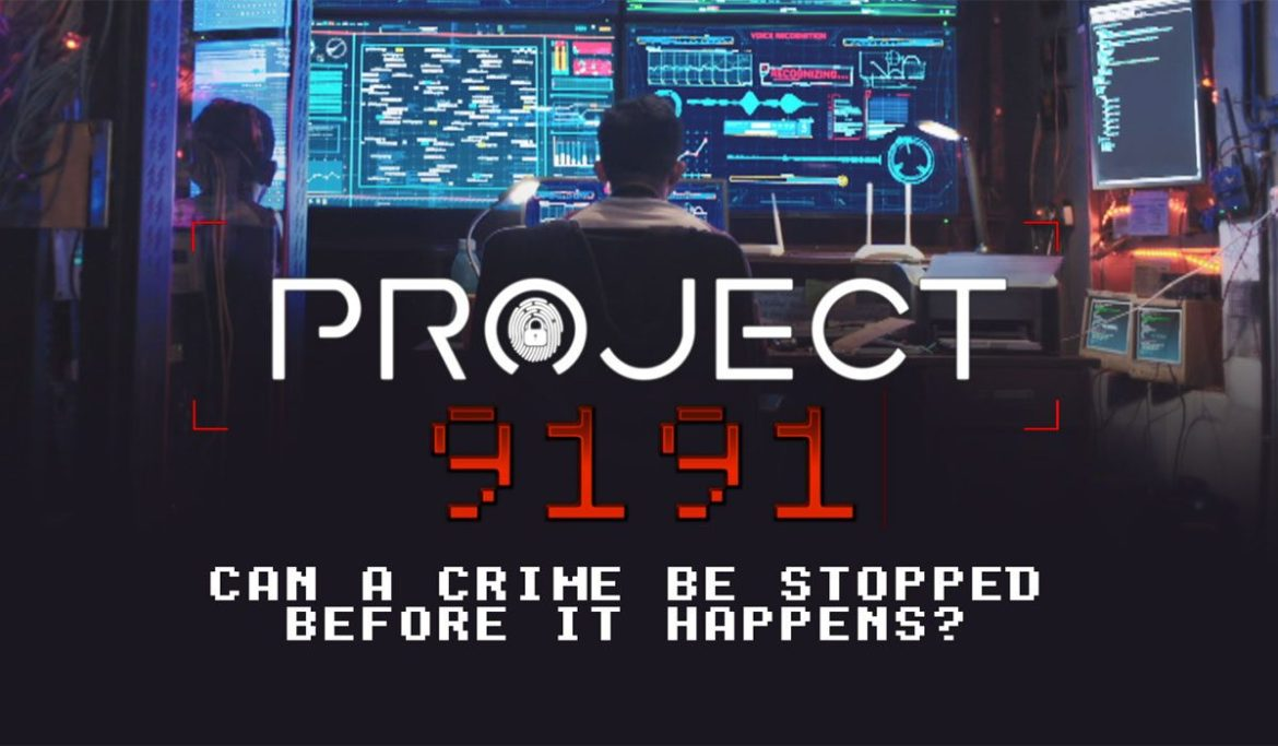 Project 9191 can a crime be stopped before it happens