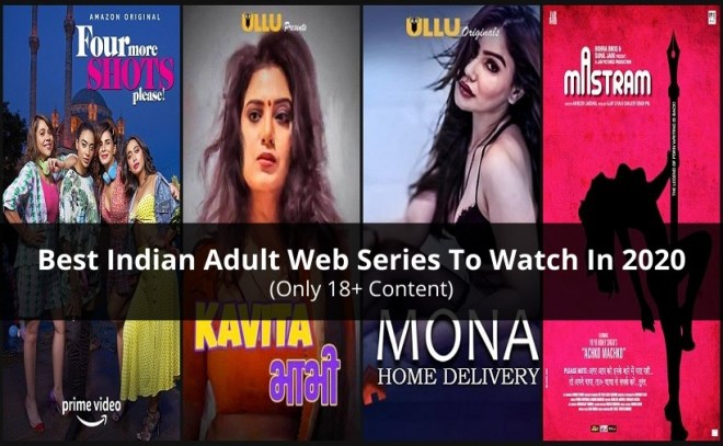 Best Indian Adult Web Series To Watch Online in 2020 (18+ Content)
