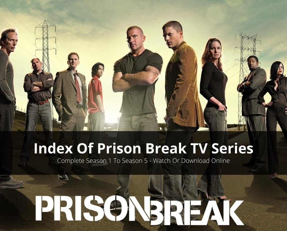Index Of Prison Break Season 1 To Season 5 (Online Availability & More)