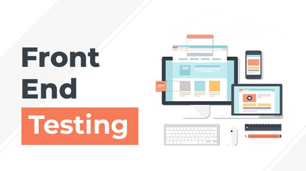 Front end testing approach
