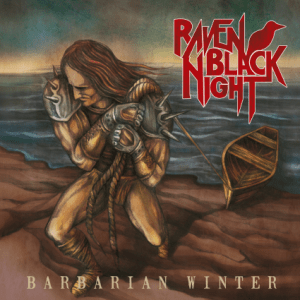 [RELEASE REVIEW] Raven Black Night – Barbarian Winter (Metal Blade)