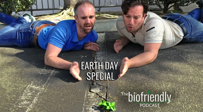 The Biofriendly Podcast - Episode 8 - Earth Day Special