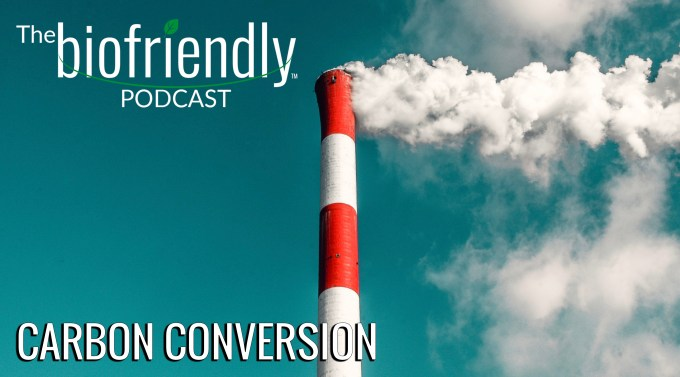 The Biofriendly Podcast - Episode 36 - Carbon Conversion