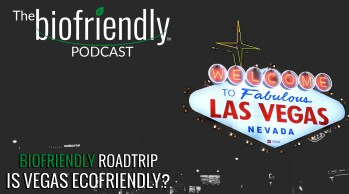 Biofriendly Roadtrip: Is Vegas Ecofriendly?