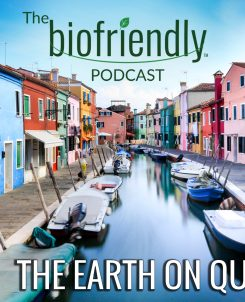 The Biofriendly Podcast - Episode 57 - The Earth On Quarantine