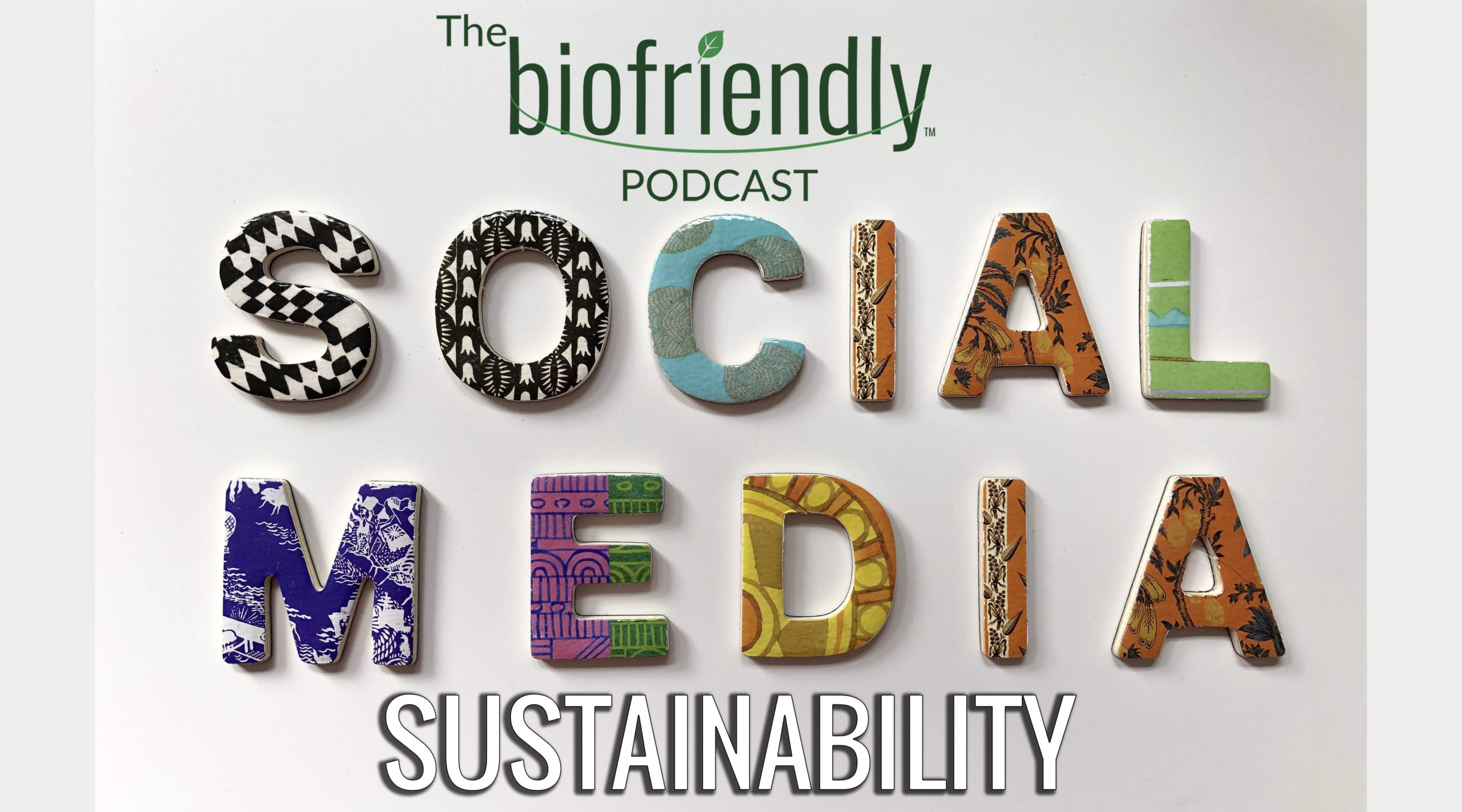 The Biofriendly Podcast - Episode 72 - Social Media Sustainability