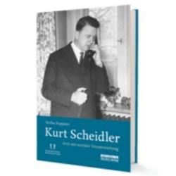 Kurt Scheidler. Arzt mit sozialier Verantwortung