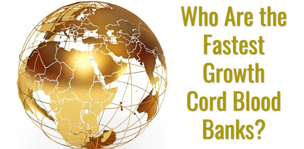 Who Are the Fastest Growth Cord Blood Banks?