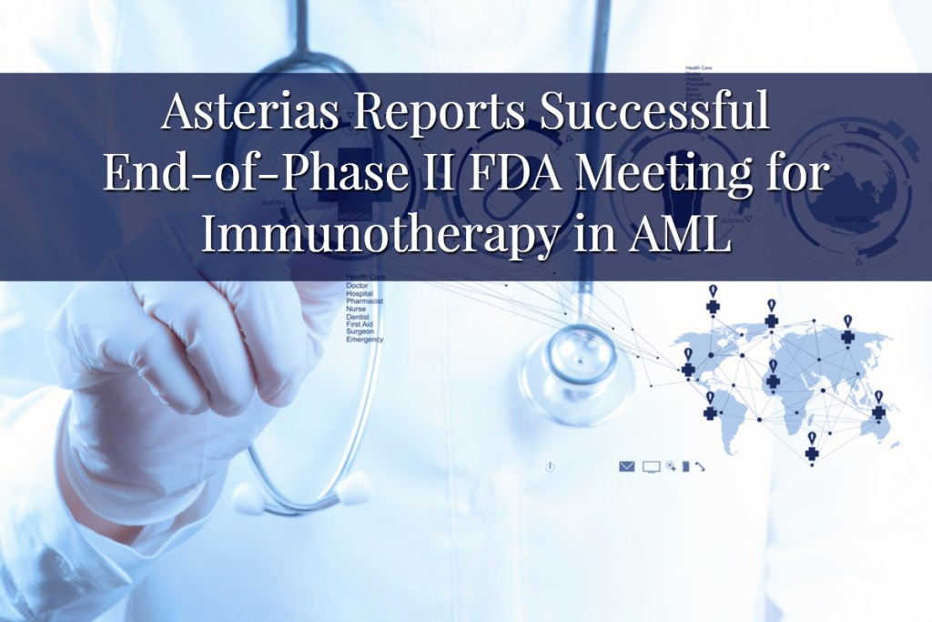 Asterias Reports Successful End-of-Phase II FDA Meeting for Immunotherapy in AML