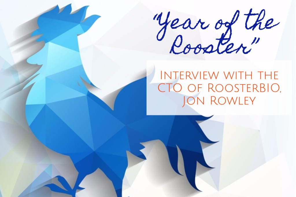RoosterBio | Interview with Jon Rowley, Founder and CTO
