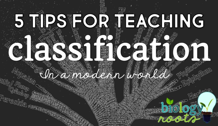 5 Tips for Teaching Classification (in a modern world)
