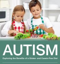 Paul Whiteley, Autism, Exploring the Benefits of a Gluten- and Casein-Free Diet.