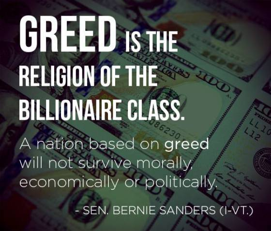 Greed is the religion of the billionaire class.