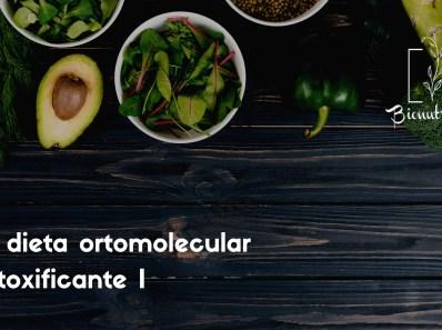 La dieta ortomolecular detoxificante I-Bionutrición Ortomolecular