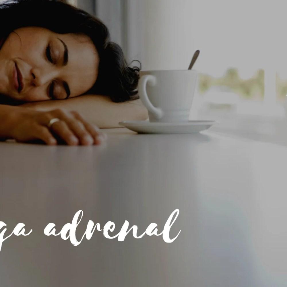 Fatiga adrenal- Bionutricion Ortomolecular