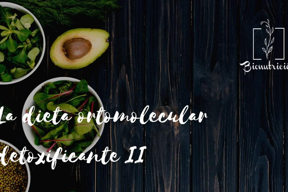 La dieta ortomolecular detoxificante 2- Bionutricion Ortomolecular