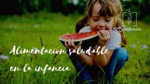 Alimentacion saludable en la infancia- Bionutricion Ortomolecular 2