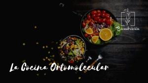 La Cocina Ortomolecular- Bionutricion Ortomolecular 2