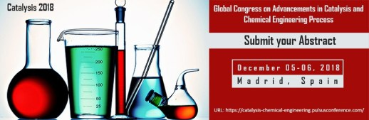 GLOBAL CONGRESS ON ADVANCEMENTS IN CATALYSIS AND CHEMCIAL ENGINEERING PROCESS