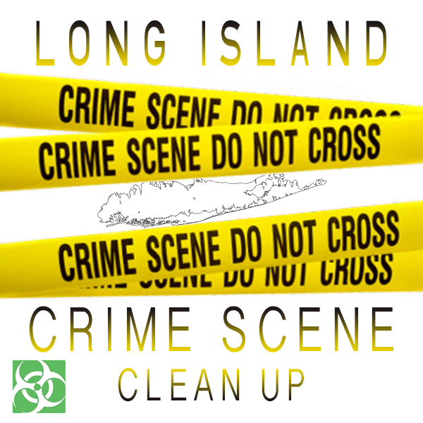 Crime Scene Clean Up Long Island, NY