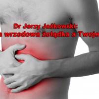 Dr Jerzy Jaśkowski: Choroba wrzodowa żołądka a Twoje serce