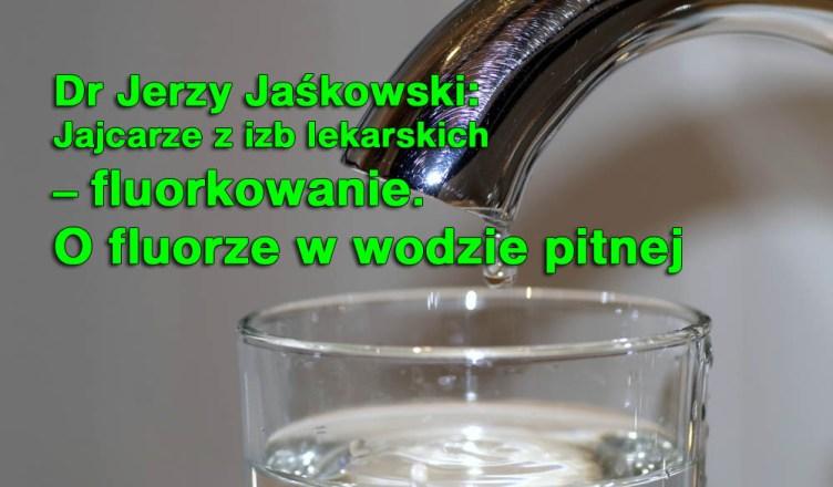 Dr Jerzy Jaśkowski: JAJCARZE z IZB LEKARSKICH – fluorkowanie.