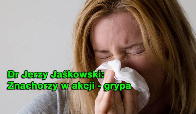 Dr Jerzy Jaśkowski: Znachorzy w akcji - grypa.