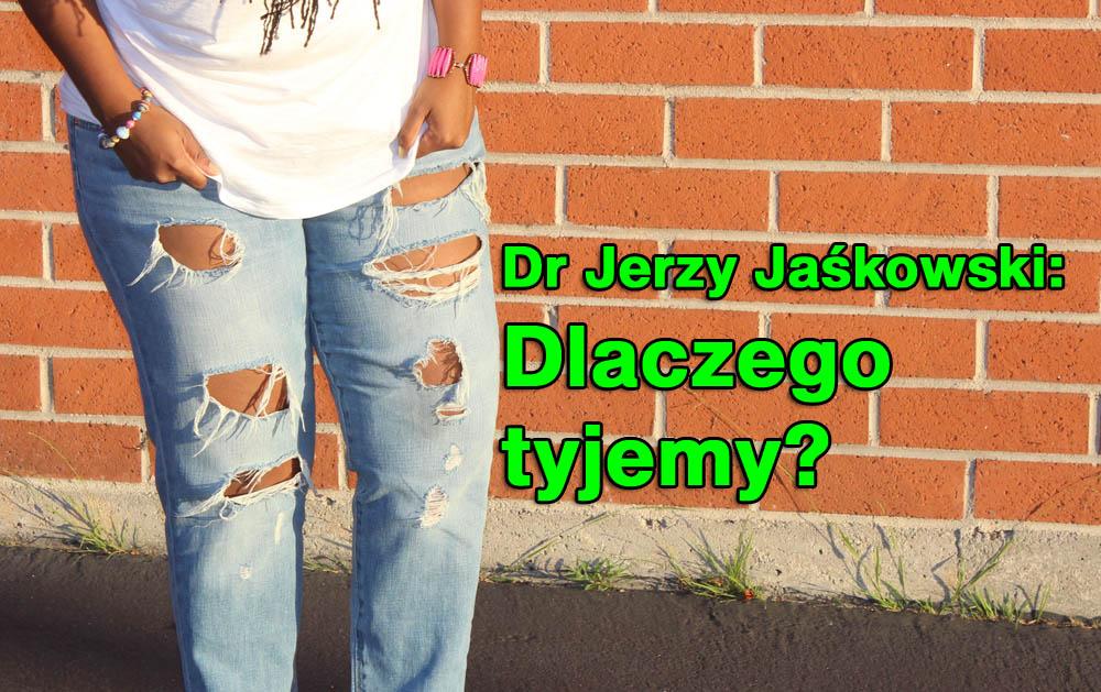Dr Jerzy Jaśkowski: Dlaczego tyjemy? Ministerstwo zdrowia