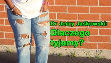 Dr Jerzy Jaśkowski: Dlaczego tyjemy?